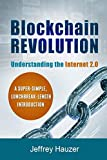 img - for Blockchain Revolution: Understanding the Internet 2.0: A Super-Simple, Lunchbreak-Length Introduction book / textbook / text book