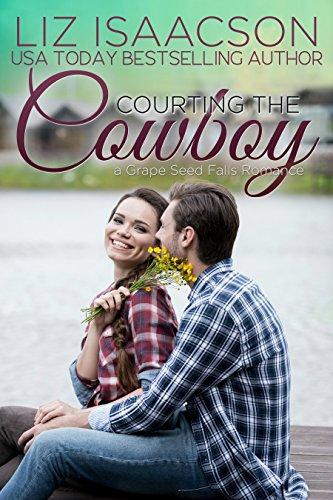 Courting the Cowboy: Christian Contemporary Romance (Grape Seed Falls Romance Book 4) cover