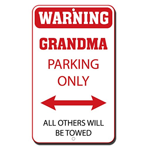 (Warning Grandma Parking Only All Others Will Be Towed Novelty Funny Metal Sign)