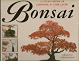 Growing and Displaying Bonsai, Colin Lewis and Neil Sutherland, 0831751622