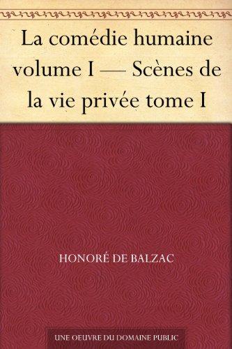 La comédie humaine - Scènes de la vie privée (tome I & II) (French Edition)