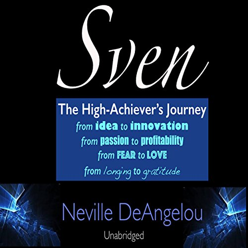 Sven: The High Achiever's Journey: Bowfoot Peter Quick Read Series, Book 2