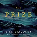 The Prize: A Novel Audiobook by Jill Bialosky Narrated by Tom Taylorson