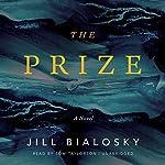 The Prize: A Novel | Jill Bialosky