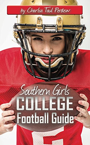 Southern Girls College Football Guide V2: Let's Kick It Off Ladies!