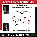 Le Bonheur - Visions occidentales et chinoise | André Comte-Sponville,François Jullien