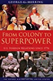 From Colony to Superpower, George C. Herring, 0195078225