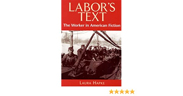 Labors Text: The Worker in American Fiction