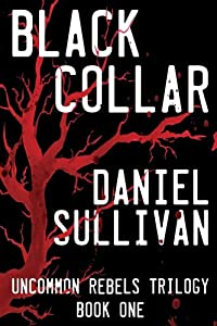 Black Collar: Book 1 of the Uncommon Rebels Trilogy