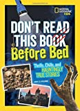 img - for Don't Read This Book Before Bed: Thrills, Chills, and Hauntingly True Stories (Stories & Poems) book / textbook / text book