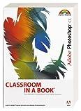 Adobe Photoshop CS - Classroom in a Book: Das offizielle Trainingsbuch - entwickelt vom Adobe Creative Team