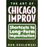img - for The Art of Chicago Improv: Short Cuts to Long-form Improvisation (Paperback) - Common book / textbook / text book