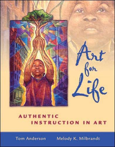 Art for Life: Authentic Instruction in Art by McGraw-Hill