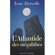 L'Atlantide des mégalithes (French Edition)