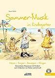 Sommer-Musik im Kindergarten (inkl. CD): Elementares Musizieren mit Kindern zum Entdecken von Natur und Umwelt