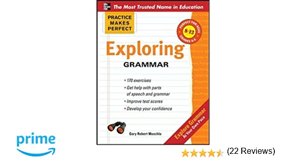 Amazon practice makes perfect exploring grammar practice amazon practice makes perfect exploring grammar practice makes perfect series 9780071745482 gary robert muschla books fandeluxe Image collections
