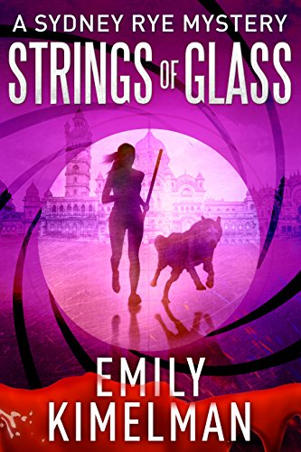 STRINGS OF GLASS (A Sydney Rye Mystery, #4) by [Kimelman, Emily]