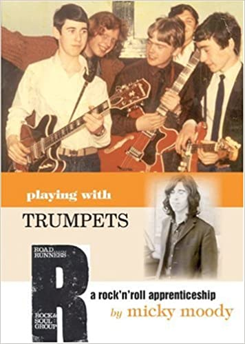 Download Playing with Trumpets: A Rock and Roll Apprenticeship PDF