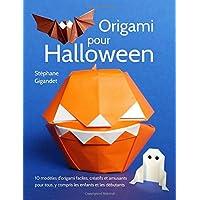 Origami pour Halloween: 10 modèles d'origami faciles, créatifs et amusants pour tous, y compris les enfants et les débutants