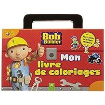BOB LE BRICOLEUR : MON LIVRE DE COLORIAGES