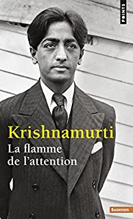 La flamme de l'attention, Krishnamurti, Jiddu