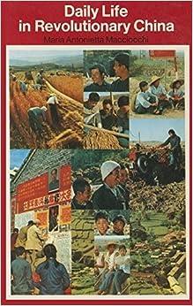 Daily Life in Revoutionary China (Modern reader ; PB-282) by Maria Antonietta Macciocchi (1972-01-01)