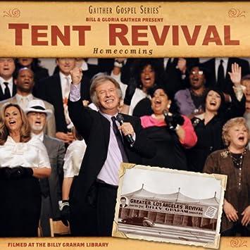 Tent Revival Homecoming  sc 1 st  Amazon.com & Bill u0026 Gloria Gaither - Tent Revival Homecoming - Amazon.com Music