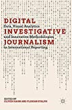 img - for Digital Investigative Journalism: Data, Visual Analytics and Innovative Methodologies in International Reporting book / textbook / text book