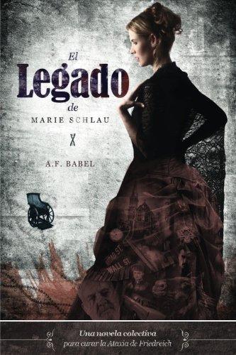 El Legado de Marie Schlau: Una novela colectiva para curar la Ataxia de Friedreich (Spanish Edition)