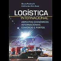 LOGÍSTICA INTERNACIONAL: ASPECTOS ECONÔMICOS INTERNACIONAIS, COMÉRCIO E PORTOS