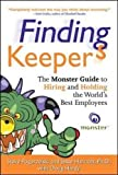 img - for Finding Keepers: The Monster Guide to Hiring and Holding the World's Best Employees book / textbook / text book