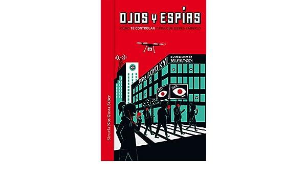 Amazon.com: Ojos y espías (Las Tres Edades / Nos Gusta Saber nº 30) (Spanish Edition) eBook: Tanya Lloyd Kii, Belle Wurthrich, Julio Hermoso: Kindle Store