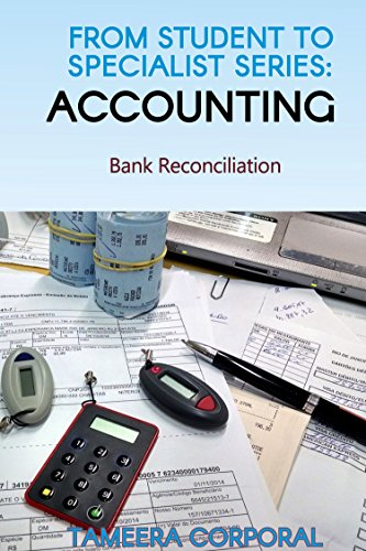 FROM STUDENT TO SPECIALIST SERIES: BANK RECONCILIATION (ACCOUNTING Book 1)