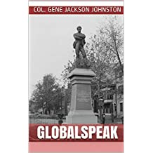 GlobalSpeak: Confederate Ghosts, the Attack on Freedom of Speech, and the Rise of the New World Order
