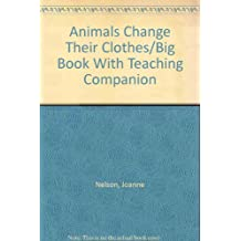 Animals Change Their Clothes/Big Book With Teaching Companion