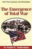 The Emergence of Total War, Daniel E. Sutherland, 1886661138