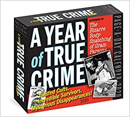 A Year Of True Crime Page A Day Calendar 2020 Twisted Cults Incredible Survivors Mysterious Disappearances Workman Calendars 9781523507016 Amazon Com Books