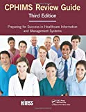 img - for CPHIMS Review Guide, Third Edition (HIMSS Book Series) book / textbook / text book