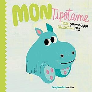Mon Tipotame   Livre audio Auteur(s) : Jeanne Cappe Narrateur(s) : Vincent Leenhardt