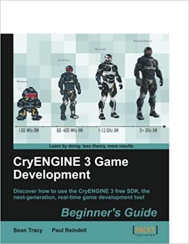 CryENGINE 3 Game Development: Beginner's Guide: Sean Tracy