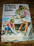 img - for Slovak Children's Bible / Pribehy zo Zivej Biblie / By Kenneth N. Taylor / The Living Bible Story Book book / textbook / text book