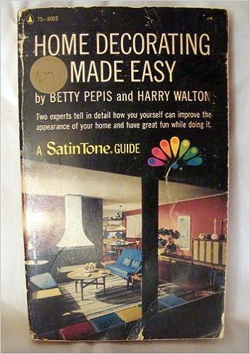 Home Decorating Made Easy: Betty Pepis, Harry Walton: Amazon.com ...