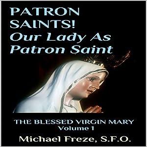 Patron Saint! Our Lady as Patron Saint Audiobook