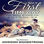 First Time Gay: A Crazy Menage, He Finally Fills Me Up at the Party | Johnson Woodstrong
