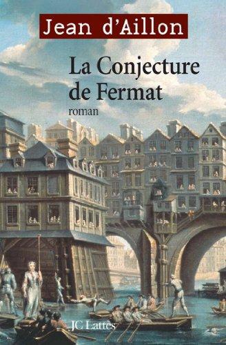 La Conjecture De Fermat Romans Historiques French Edition