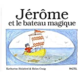 Jérôme et le bateau magique