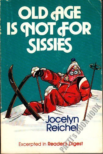 old age is not for sissies - 3
