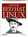 Learning Red Hat Linux, McCarty, Bill, 1565926277