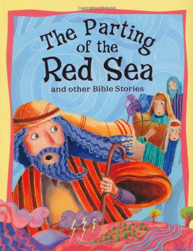 The Parting Of The Red Sea And Other Bible Stories (Parting Of The Red Sea)