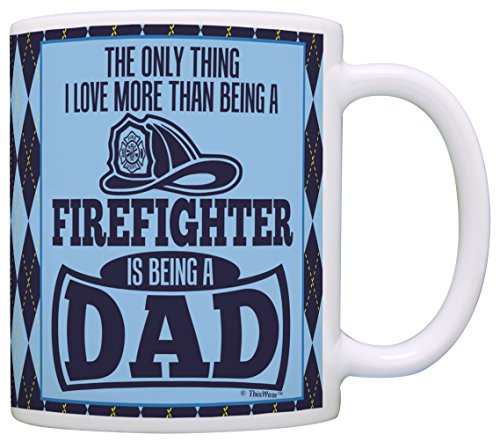 ly Thing Love More Than Being Firefighter is Dad Gift Coffee Mug Tea Cup Argyle (Firefighter Cups)